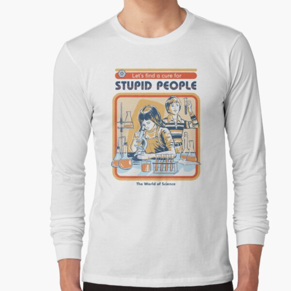 A Cure For Stupid People Long Sleeve T-Shirt