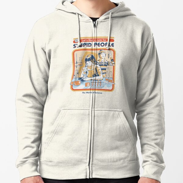 A Cure For Stupid People Zipped Hoodie