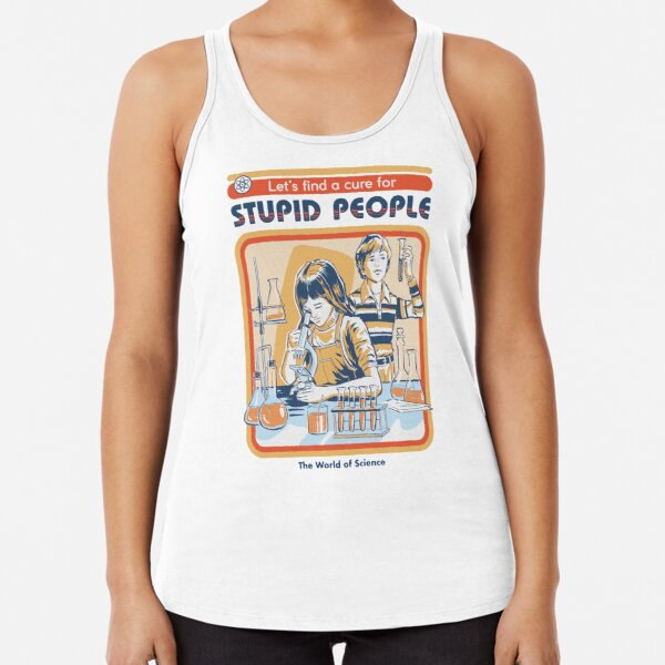 A Cure For Stupid People Racerback Tank Top