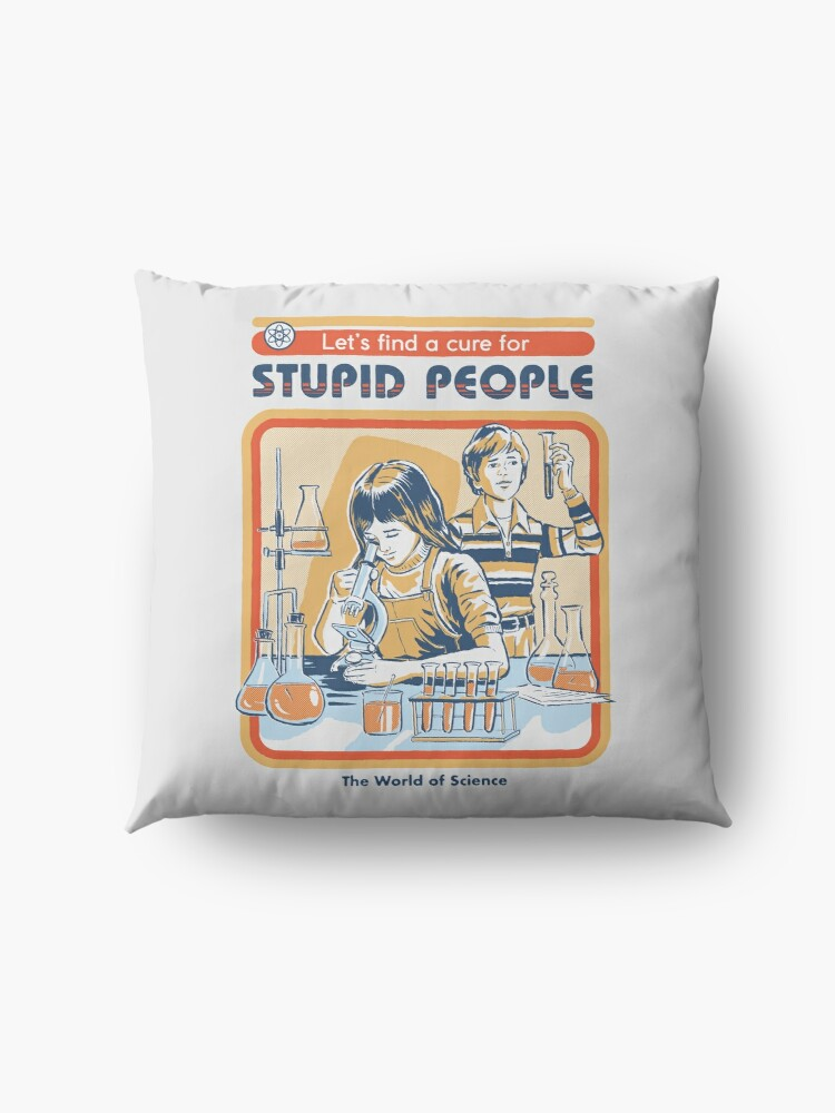 Alternate view of A Cure For Stupid People Floor Pillow