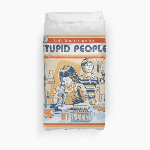 A Cure For Stupid People Duvet Cover