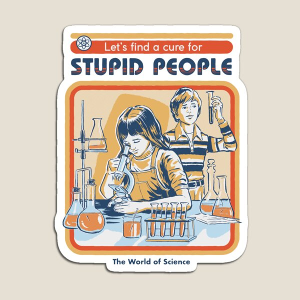 A Cure For Stupid People Magnet