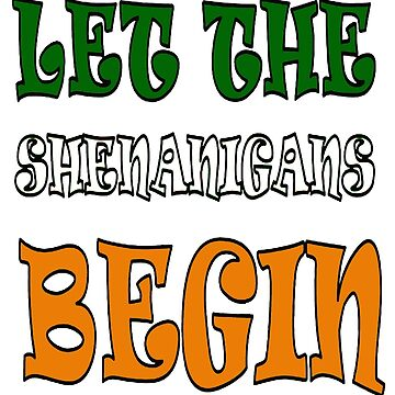 Let The Shenanigans Begin St Paddys Day by taiche