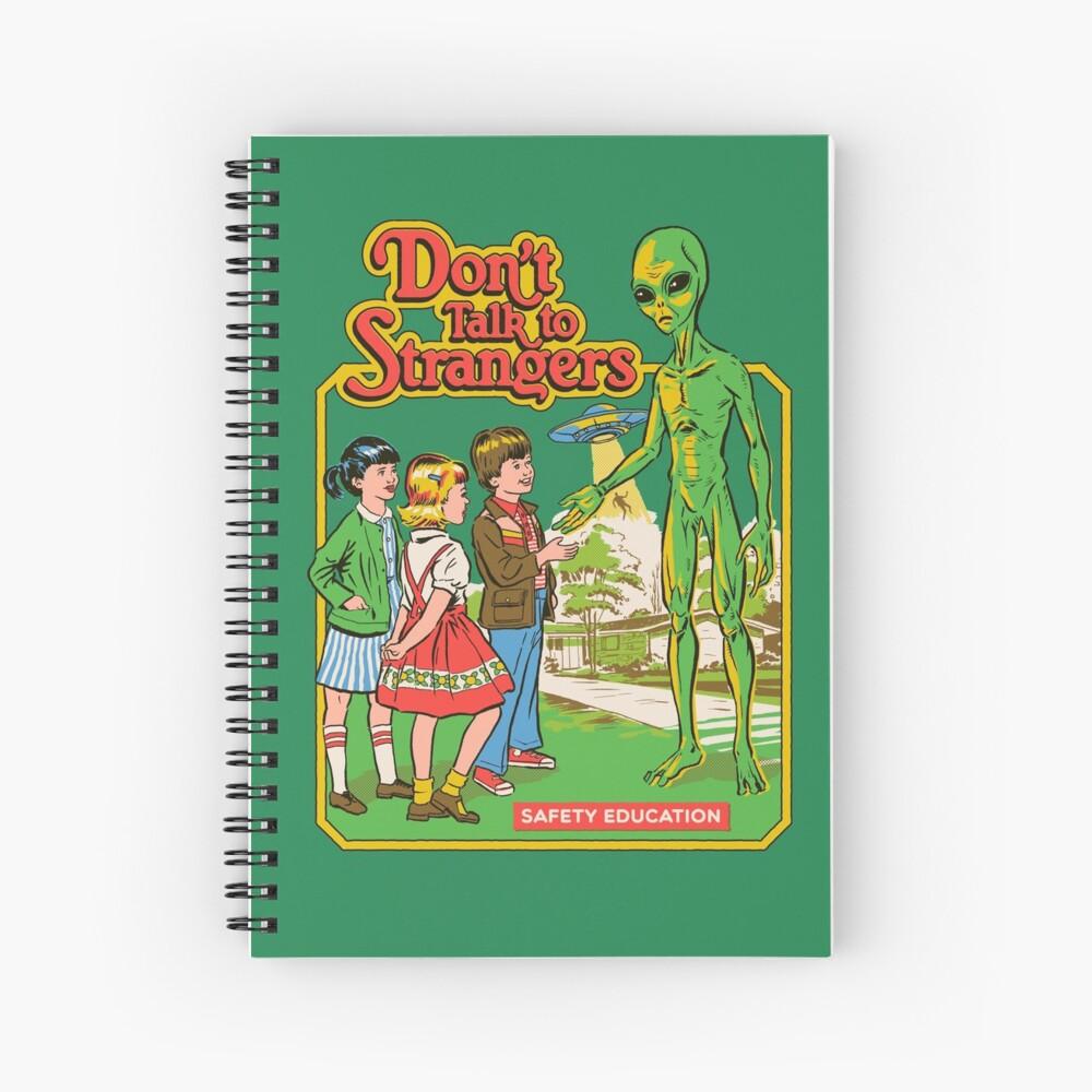 Don't Talk To Strangers Spiral Notebook