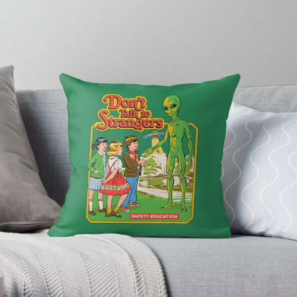 Don't Talk To Strangers Throw Pillow