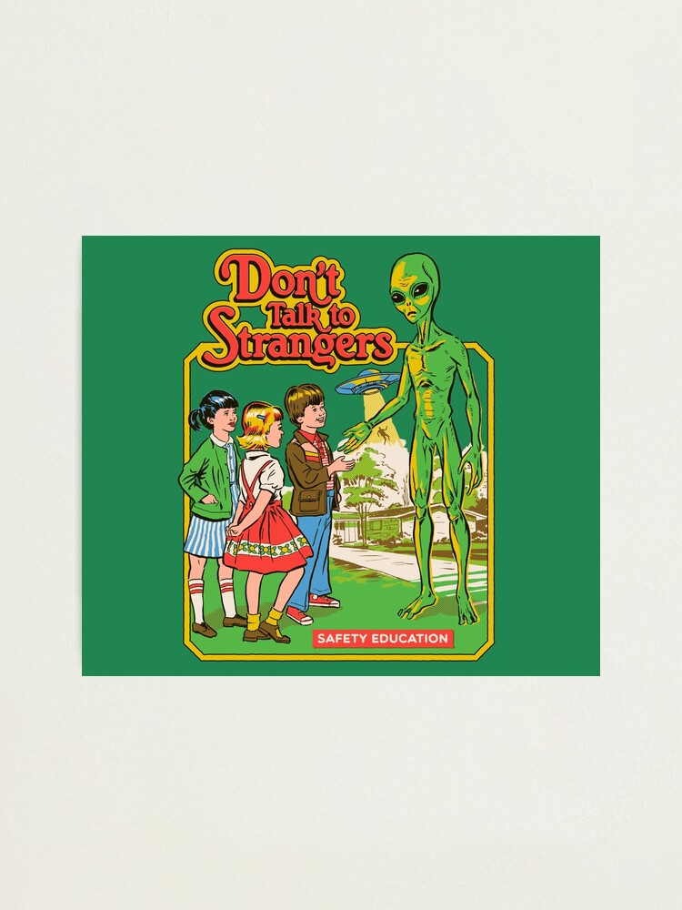 Alternate view of Don't Talk To Strangers Photographic Print