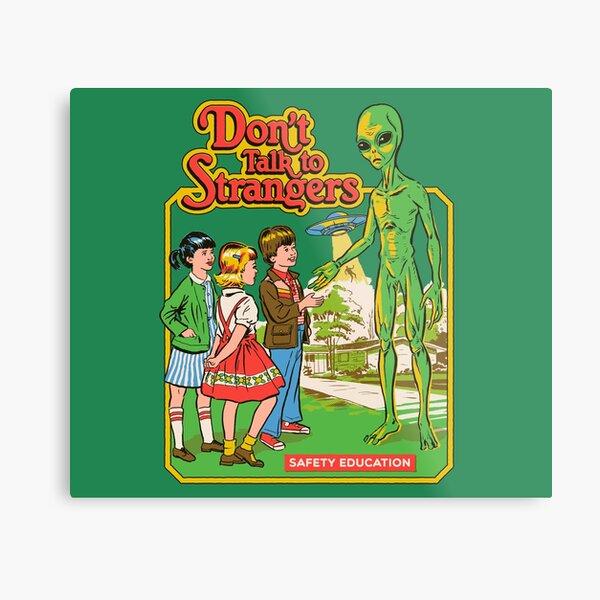 Don't Talk To Strangers Metal Print