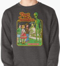 Don't Talk To Strangers Pullover Sweatshirt