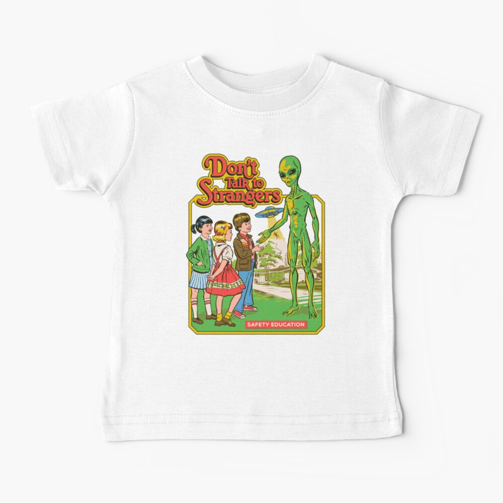 Don't Talk To Strangers Baby T-Shirt