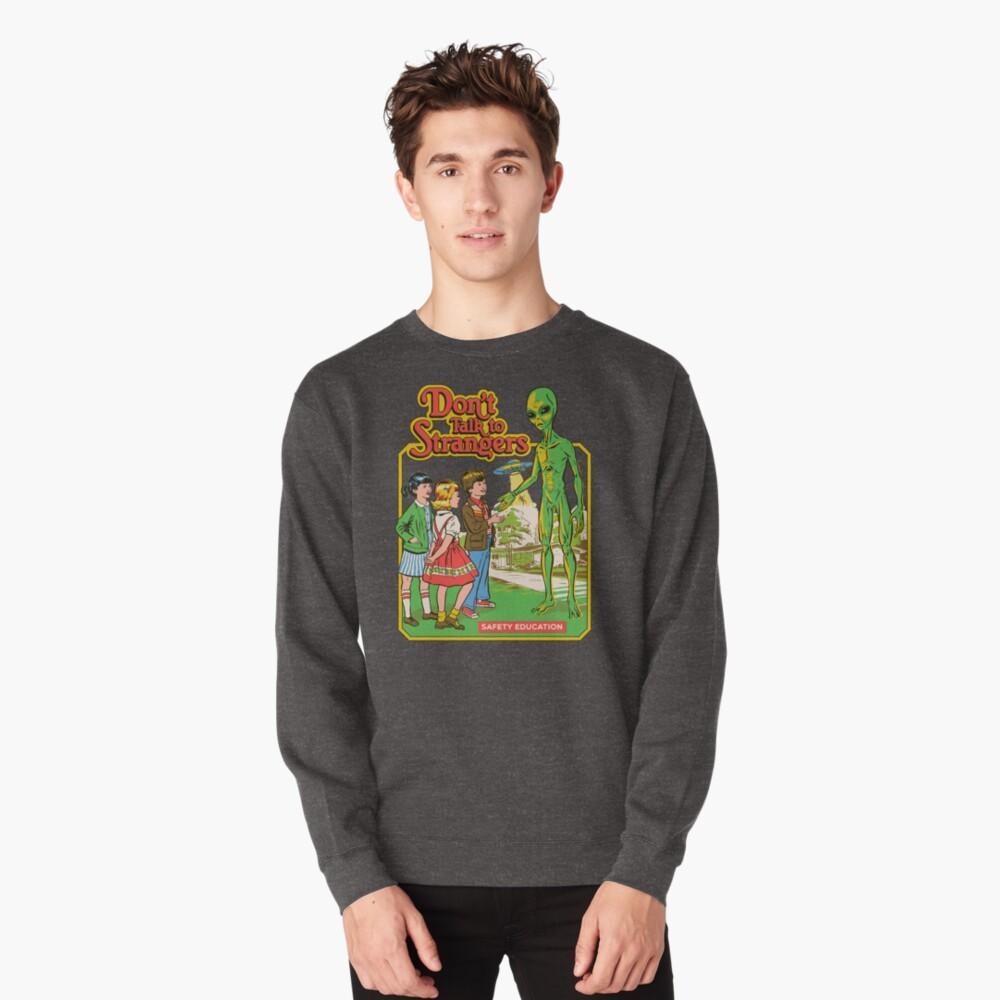 Don't Talk To Strangers Pullover Sweatshirt