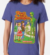 Don't Talk To Strangers Tri-blend T-Shirt