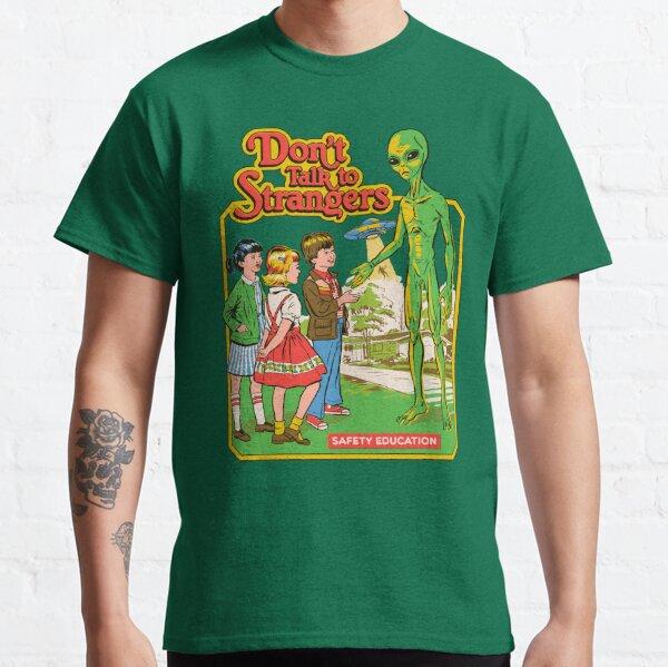 Sprich nicht mit Fremden Classic T-Shirt