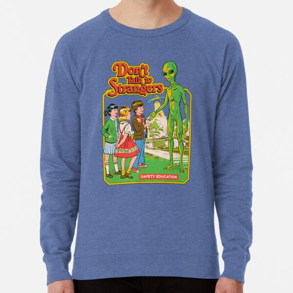 Don't Talk To Strangers Lightweight Sweatshirt