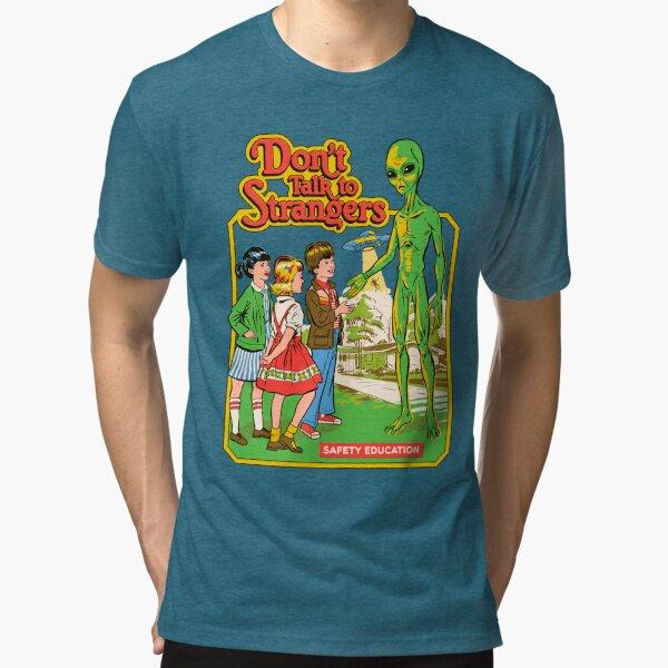 Don't Talk To Strangers Tri-blend T-Shirt