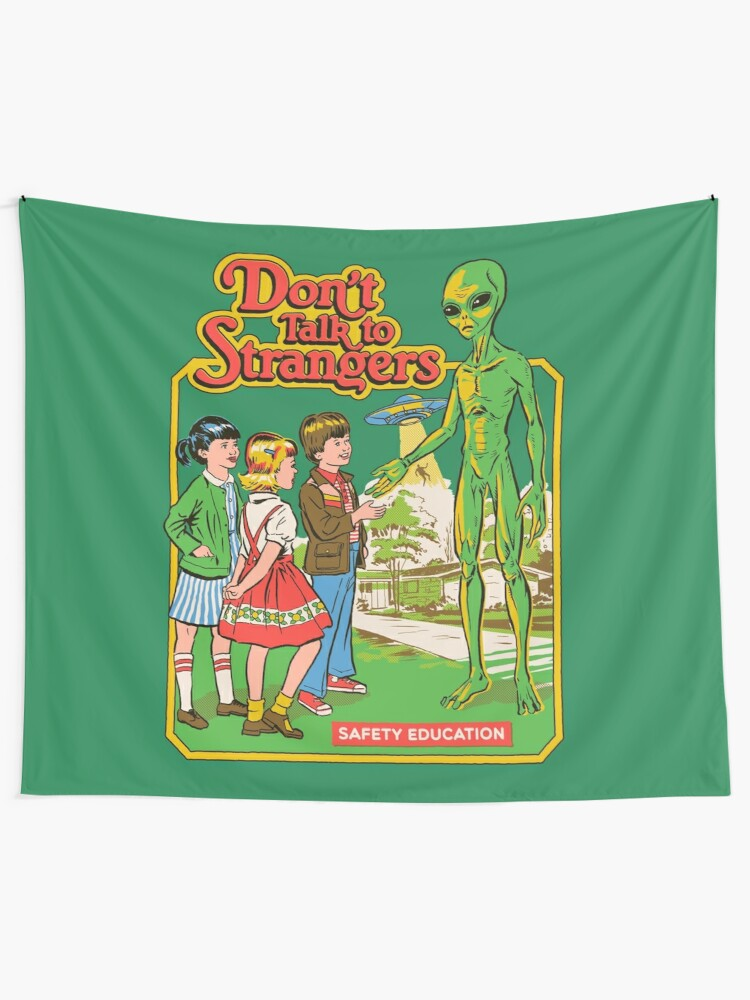 Alternate view of Don't Talk To Strangers Tapestry