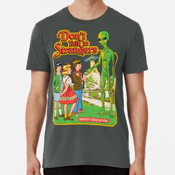 Don't Talk To Strangers Premium T-Shirt