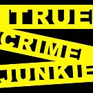 True Crime Junkie - Crime Scene Tape - Police Line by Deana Greenfield