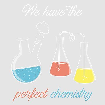 We Have the Perfect Chemistry - STEM Relationship by WordvineMedia