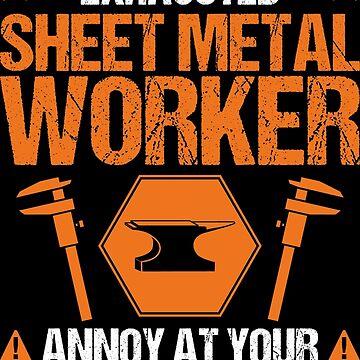 Sheet Metal Worker Gift Present Own Risk by Krautshirts