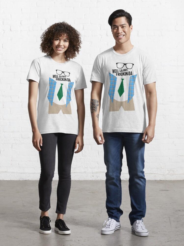 Matt Foley Tee Funny Birthday Gift Well La Dee Frickin/' Da T-Shirt Chris Farley Shirt