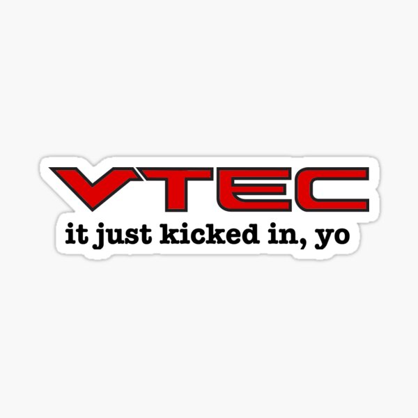 VTEC just kicked in, yo Sticker