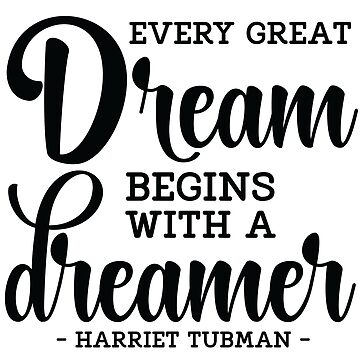 Every Great Dream - Harriet Tubman by madtoyman