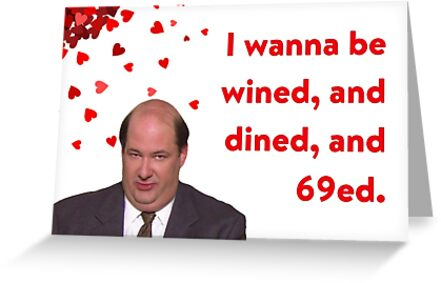 The Office Valentines Day Card Kevin Malone I Wanna Be Wined And