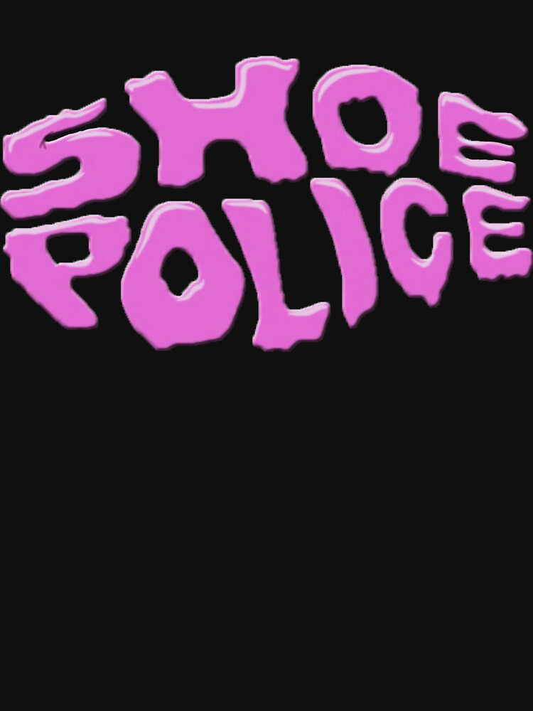 SHOE POLICE by ZVCHWILLIAMS