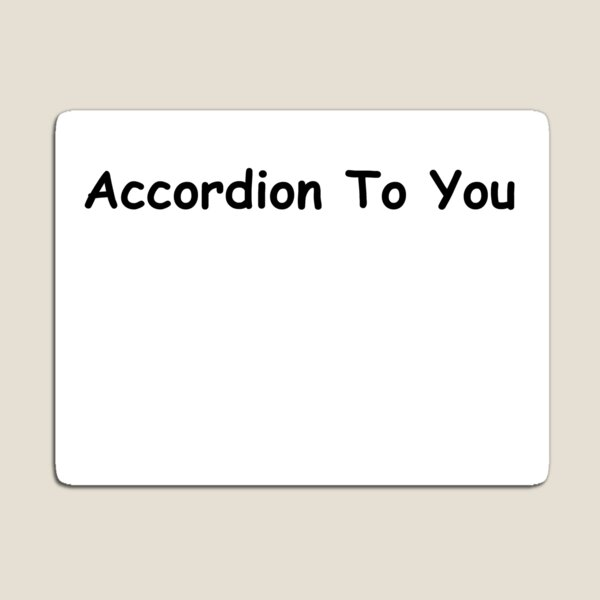 Accordion To You Magnet