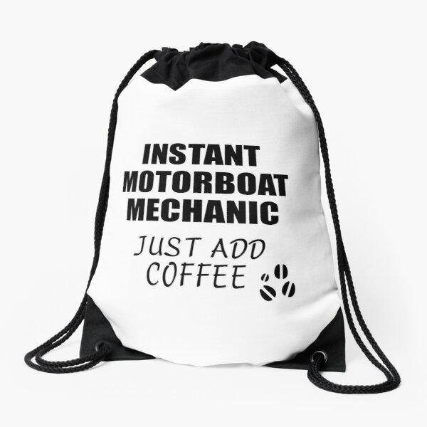 Motorboat Mechanic Instant Just Add Coffee Funny Gift Idea for Coworker Present Workplace Joke Office Drawstring Bag