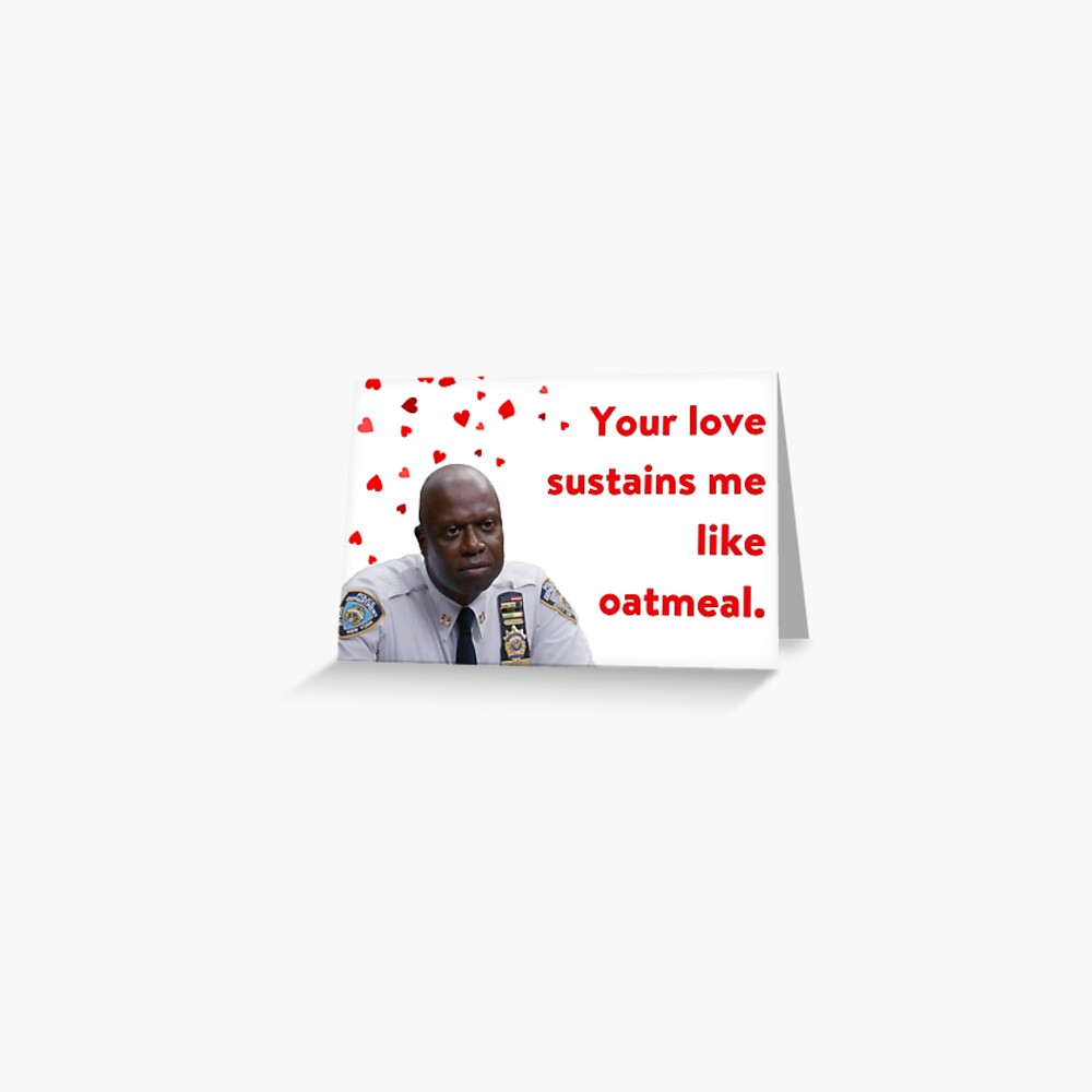 Brooklyn 99, Captain Holt, Anniversary card, Birthday card, Mothers Day Card, Fathers Day Card, Valentine card, Captain Raymond Holt Quote Greeting Card