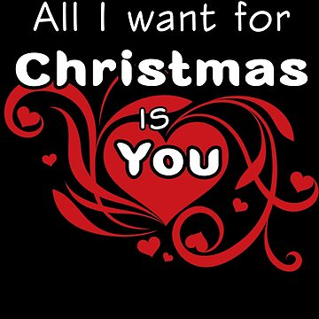All I Want For Christmas Is You by nunigifts