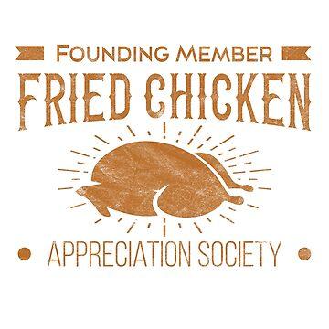 'Founding Member Fried Chicken Appreciation Society'  by leyogi