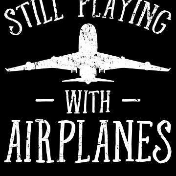 Still playing with airplanes - Funny Pilot by alexmichel