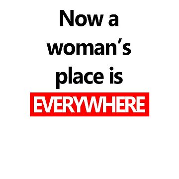 A woman's place feminist text design by GetItGiftIt