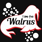 """ I Am The Walrus"" tee design. Makes a perfect gift to your animal lover friends and family!  by Customdesign200"