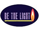 Be The Light: Version 1 by Linda Dacey-Laforge