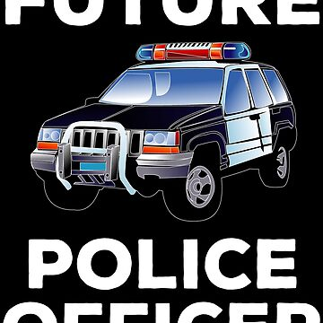 Future Police Officer Kids Child T-shirt by zcecmza