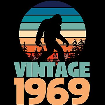 50th Birthday Bigfoot Design - Vintage 1969  by kudostees