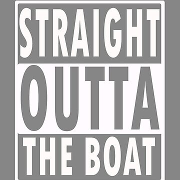 Straight  outta the Boat  fishing design by LGamble12345