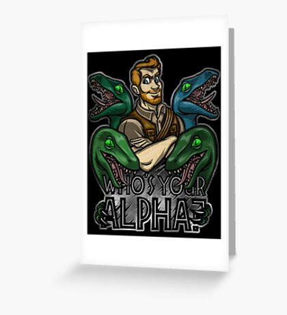 Who's Your Alpha? Greeting Card