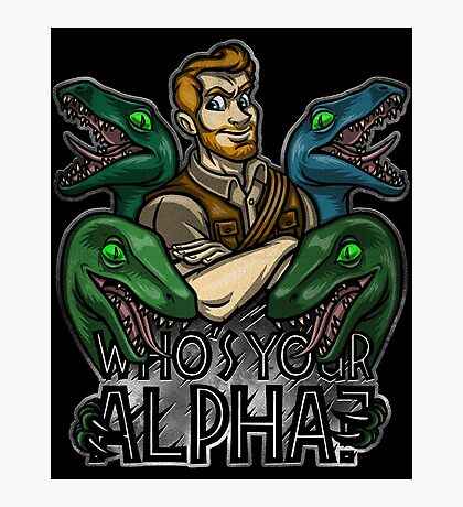 Who's Your Alpha? Photographic Print