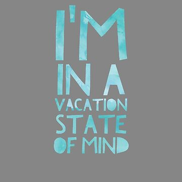 Fun I'm in a Vacation state of mind2 by LGamble12345