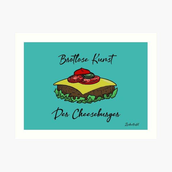 Zeichenteufel - Brotlose Kunst: Der Cheeseburger Kunstdruck