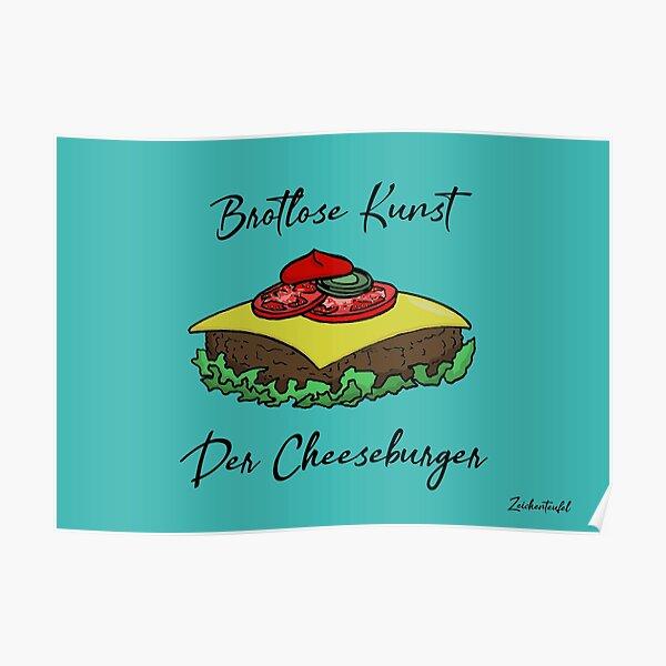 Zeichenteufel - Brotlose Kunst: Der Cheeseburger Poster