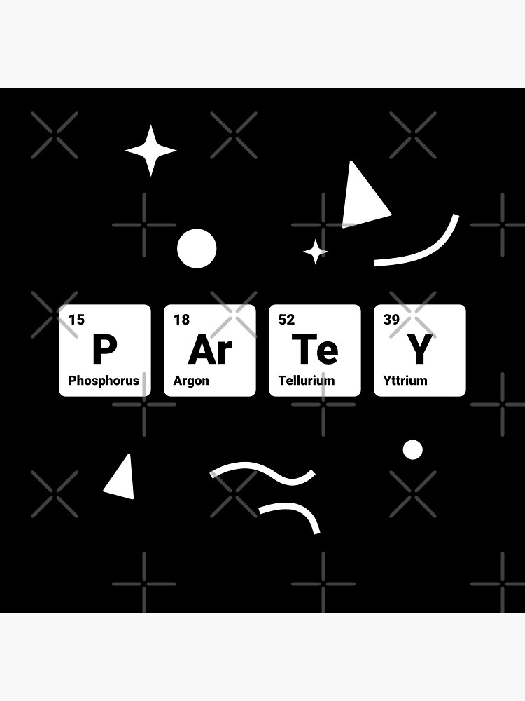 Party! Periodic Table Elements Phosphorus Argon Tellurium Yttrium by science-gifts
