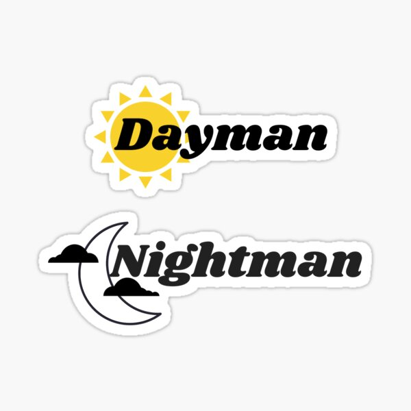 Dayman + Nightman Sticker