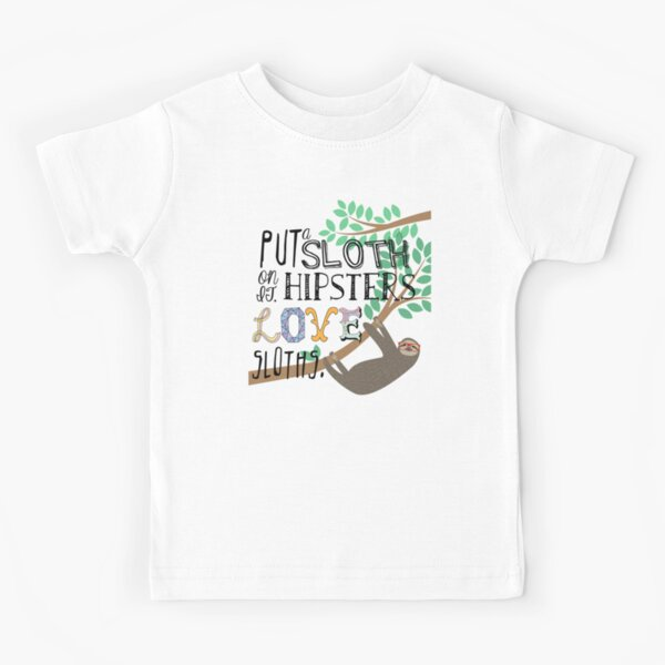 Hipsters Love Sloths Kids T-Shirt