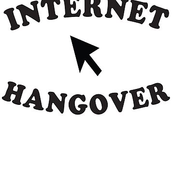 Internet hangover by artack