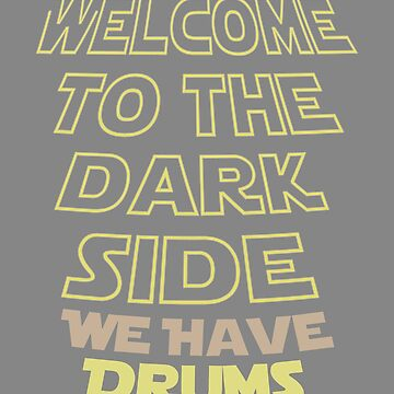 Welcome to the Dark side musician band gift by LGamble12345